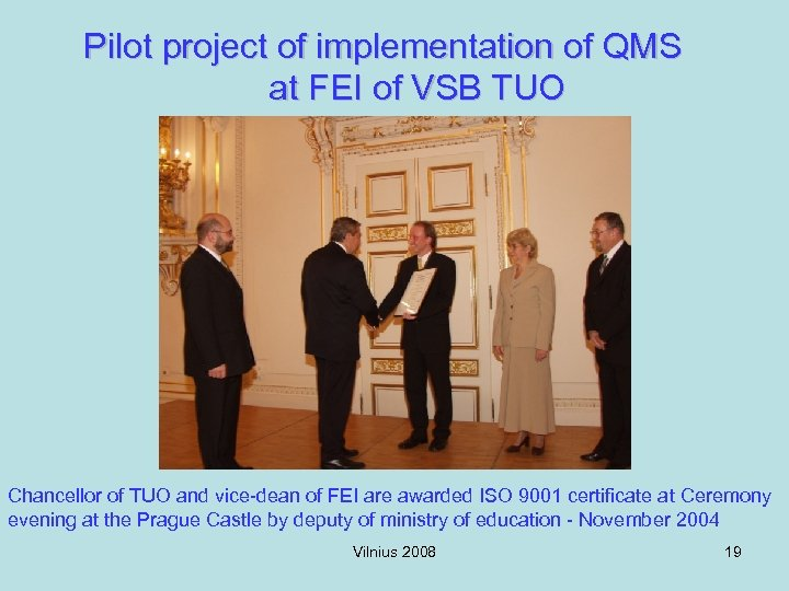 Pilot project of implementation of QMS at FEI of VSB TUO Chancellor of TUO