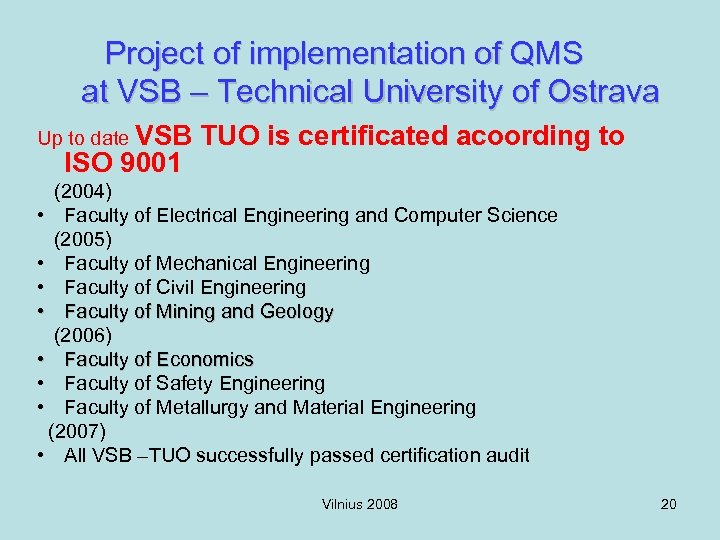Project of implementation of QMS at VSB – Technical University of Ostrava Up to