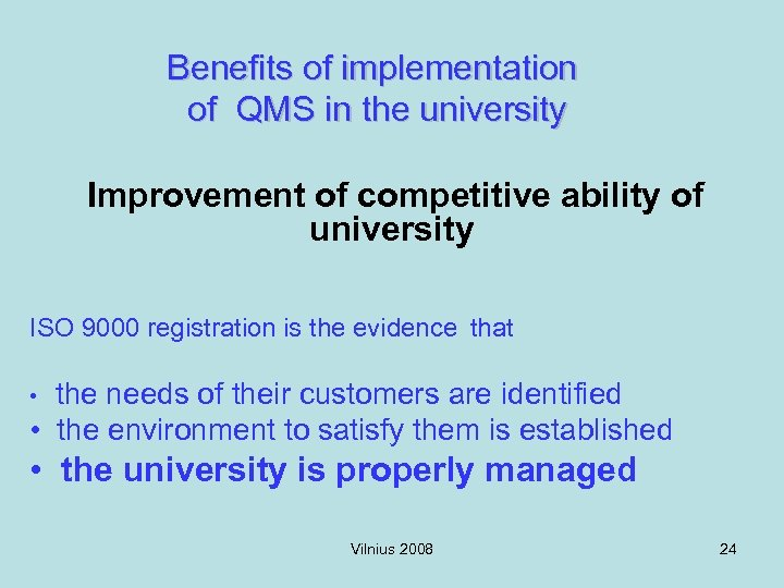 Benefits of implementation of QMS in the university Improvement of competitive ability of university