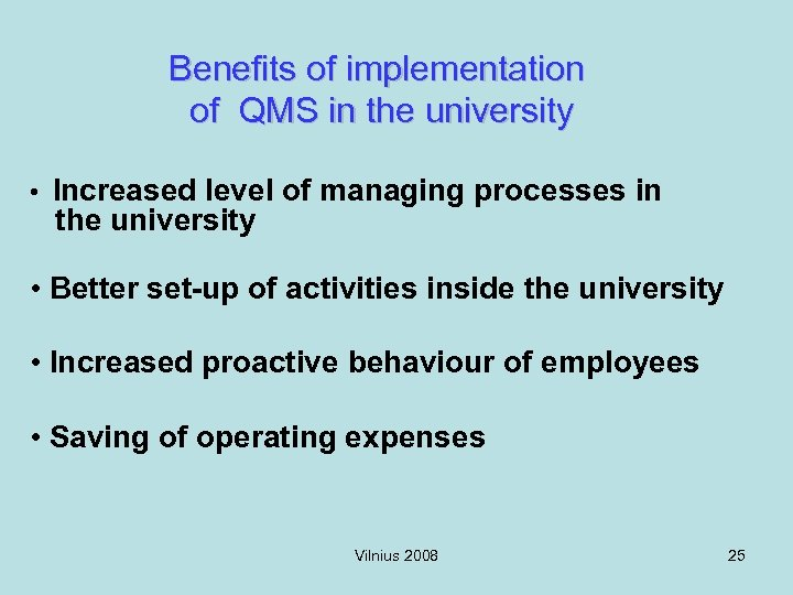 Benefits of implementation of QMS in the university • Increased level of managing processes