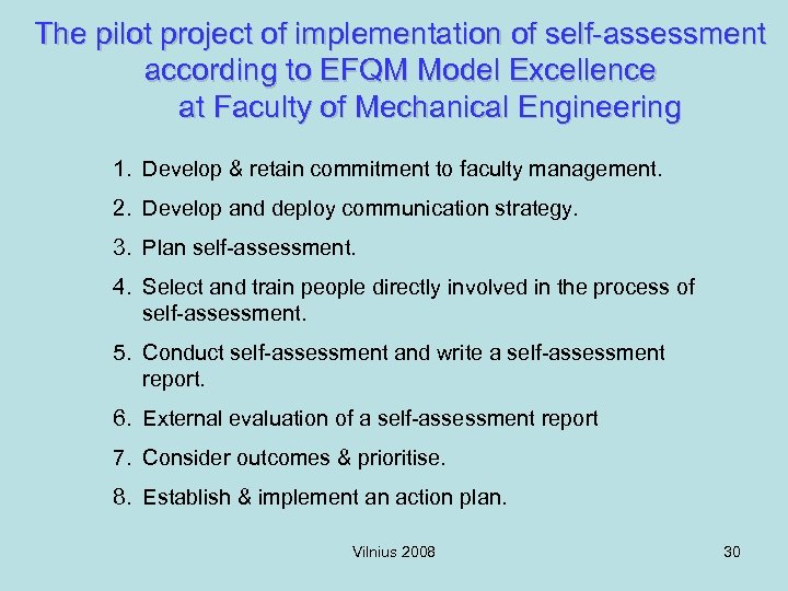 The pilot project of implementation of self-assessment according to EFQM Model Excellence at Faculty