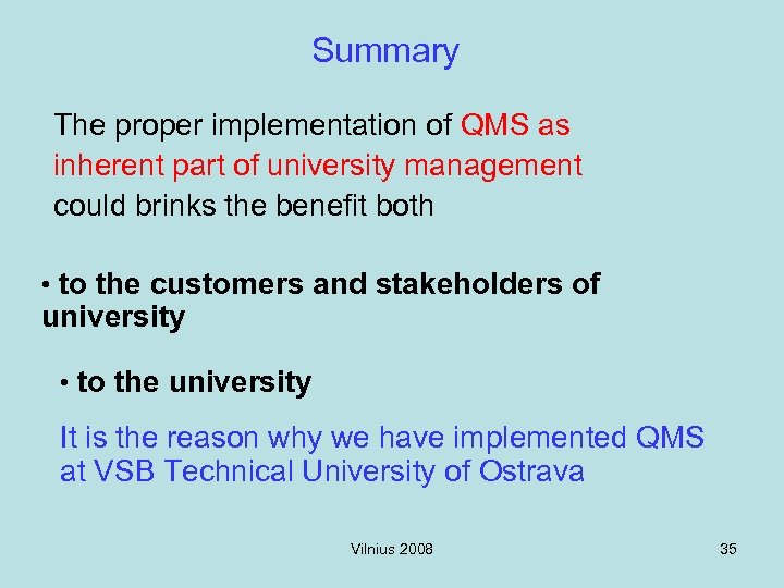 Summary The proper implementation of QMS as inherent part of university management could brinks