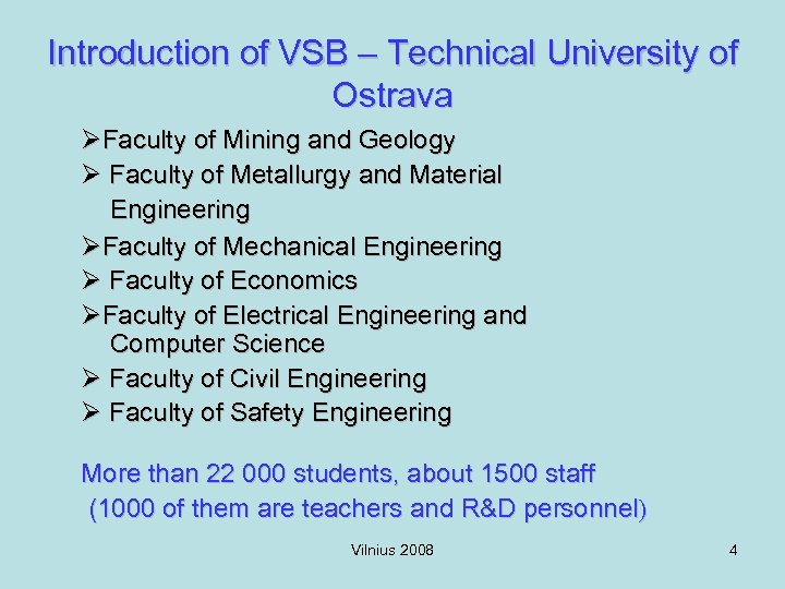 Introduction of VSB – Technical University of Ostrava ØFaculty of Mining and Geology Ø