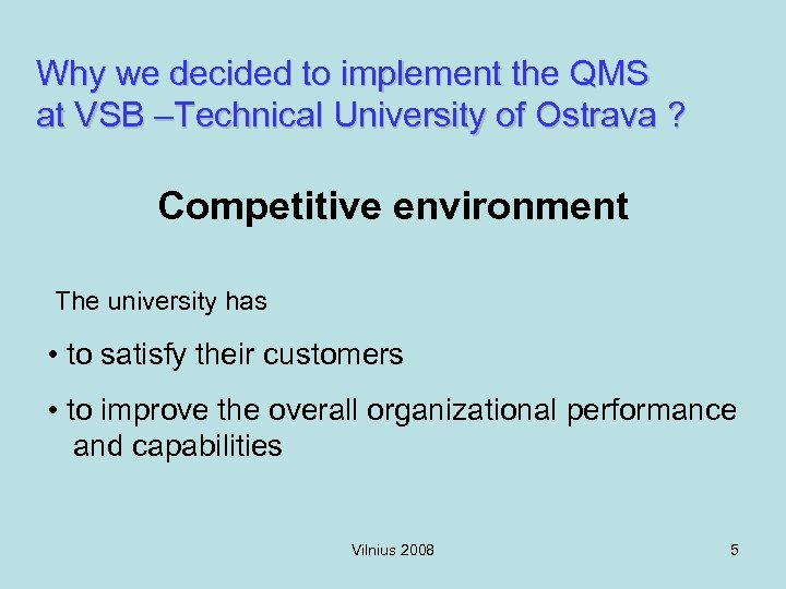 Why we decided to implement the QMS at VSB –Technical University of Ostrava ?