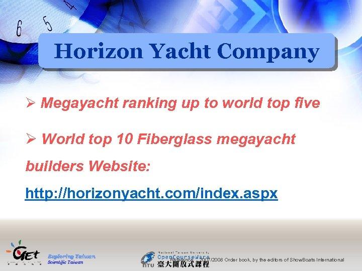 Horizon Yacht Company Ø Megayacht ranking up to world top five Ø World top