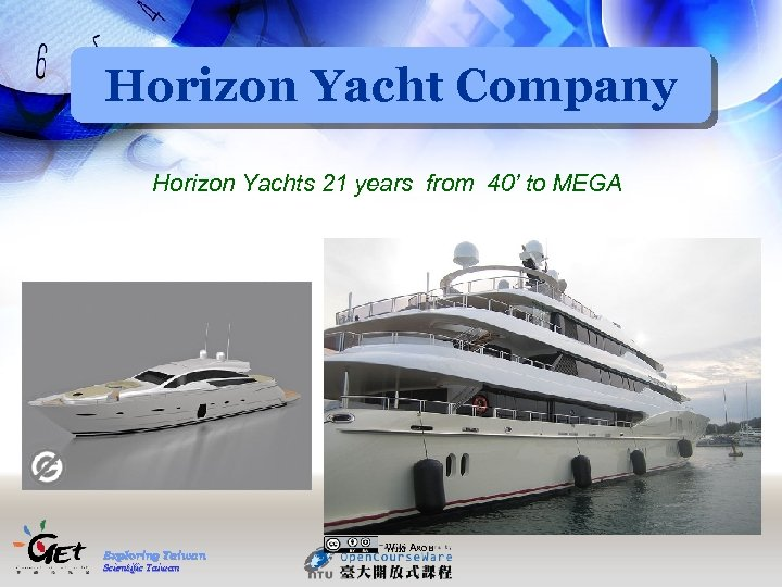 Horizon Yacht Company Horizon Yachts 21 years from 40' to MEGA Exploring Taiwan Scientific
