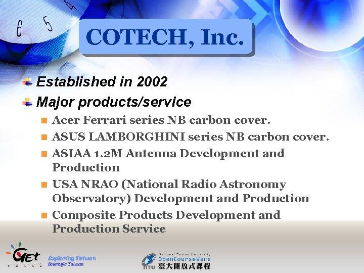 COTECH, Inc. Established in 2002 Major products/service n n n Acer Ferrari series NB