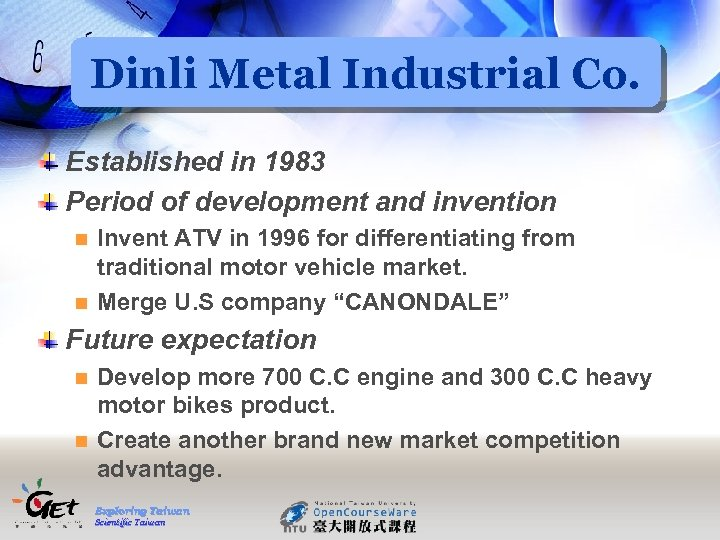 Dinli Metal Industrial Co. Established in 1983 Period of development and invention Invent ATV