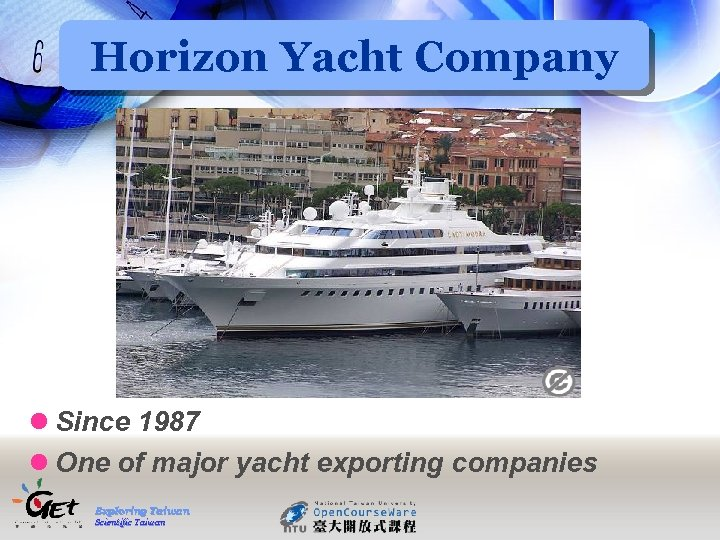 Horizon Yacht Company l Since 1987 l One of major yacht exporting companies Exploring