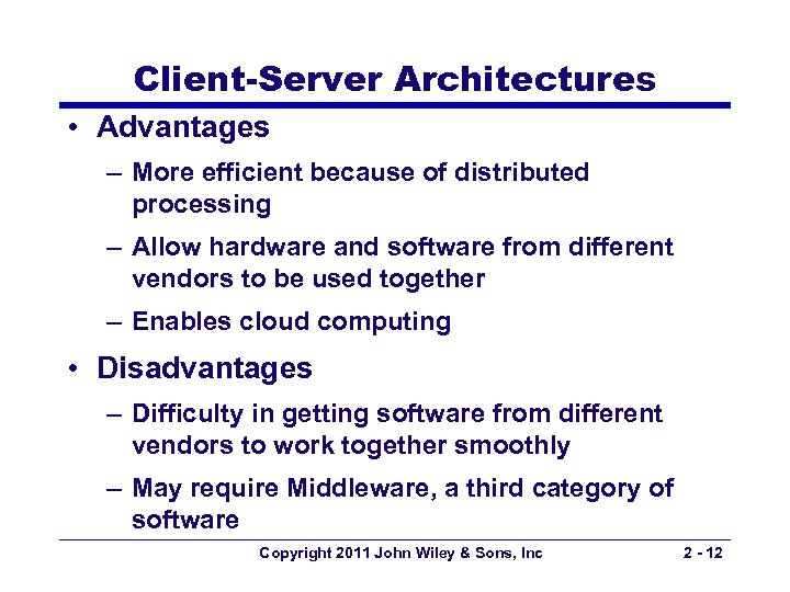 Client-Server Architectures • Advantages – More efficient because of distributed processing – Allow hardware