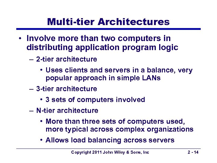 Multi-tier Architectures • Involve more than two computers in distributing application program logic –