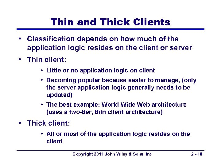 Thin and Thick Clients • Classification depends on how much of the application logic