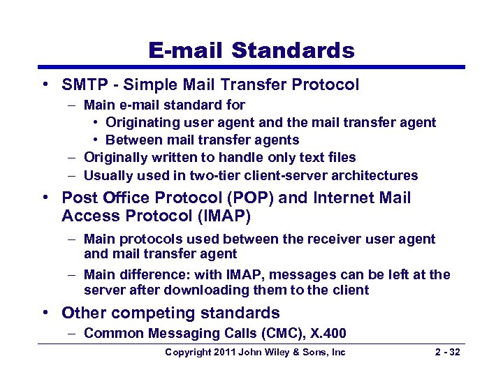 E-mail Standards • SMTP - Simple Mail Transfer Protocol – Main e-mail standard for