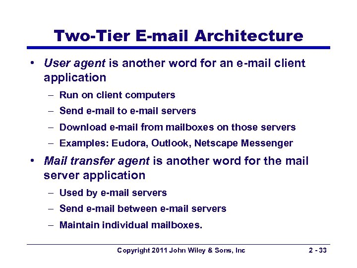 Two-Tier E-mail Architecture • User agent is another word for an e-mail client application