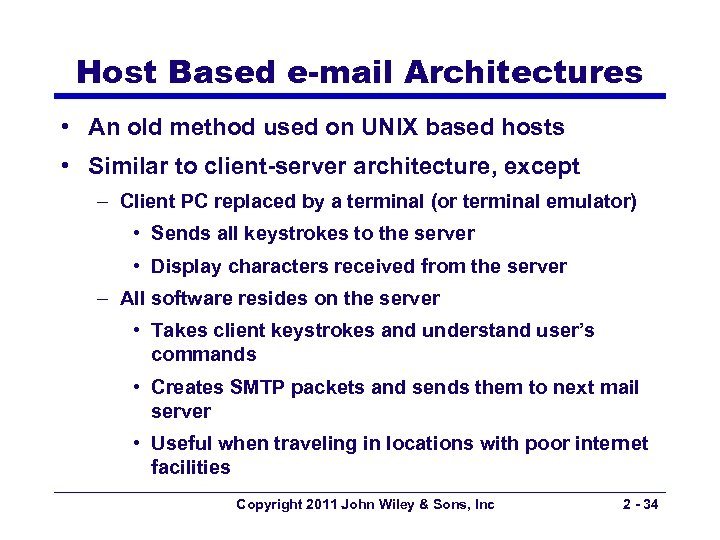 Host Based e-mail Architectures • An old method used on UNIX based hosts •
