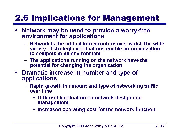 2. 6 Implications for Management • Network may be used to provide a worry-free