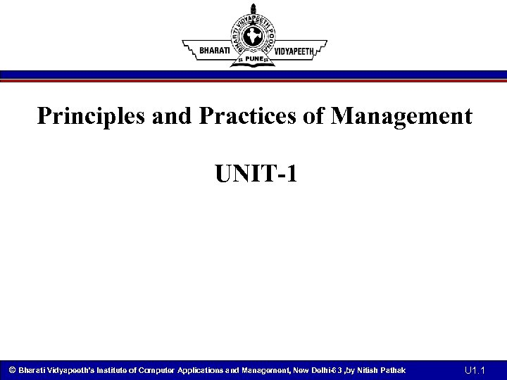 Principles and Practices of Management UNIT-1 © Bharati Vidyapeeth's Institute of Computer Applications and