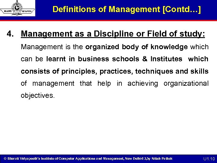 Definitions of Management [Contd…] 4. Management as a Discipline or Field of study: Management