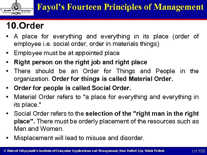 Fayol's Fourteen Principles of Management 10. Order • A place for everything and everything