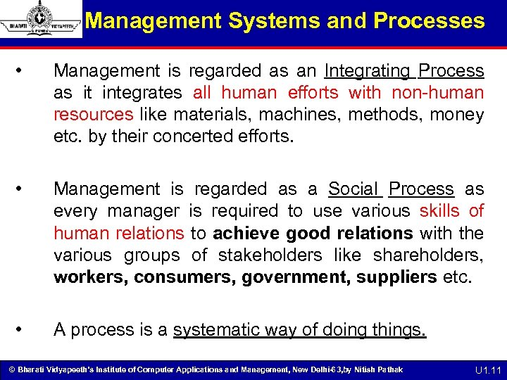 Management Systems and Processes • Management is regarded as an Integrating Process as it