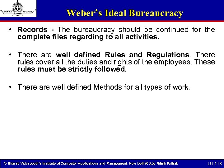 Weber's Ideal Bureaucracy • Records - The bureaucracy should be continued for the complete