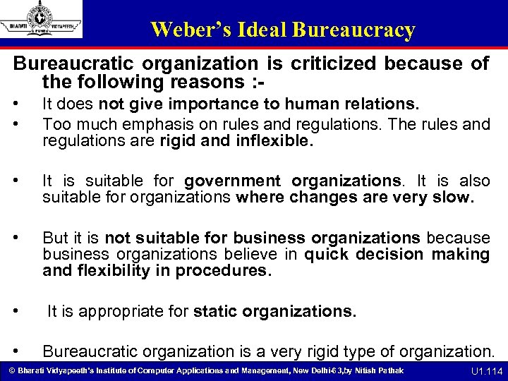 Weber's Ideal Bureaucracy Bureaucratic organization is criticized because of the following reasons : •