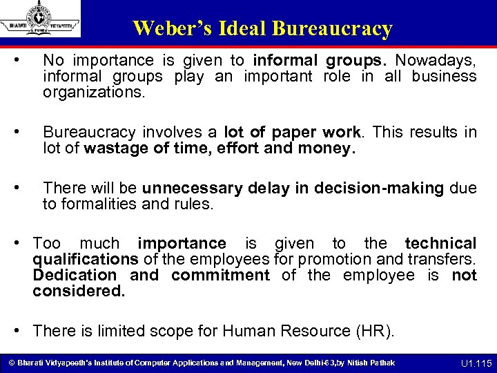Weber's Ideal Bureaucracy • No importance is given to informal groups. Nowadays, informal groups