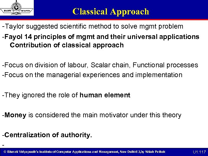 Classical Approach -Taylor suggested scientific method to solve mgmt problem -Fayol 14 principles of