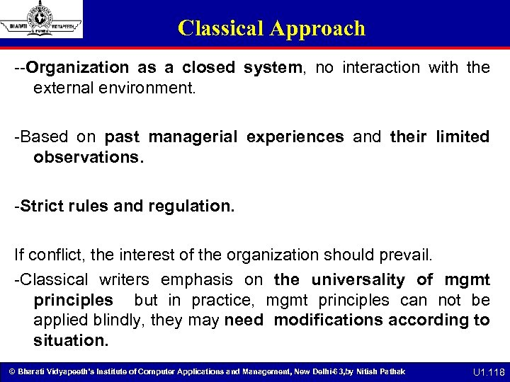 Classical Approach --Organization as a closed system, no interaction with the external environment. -Based