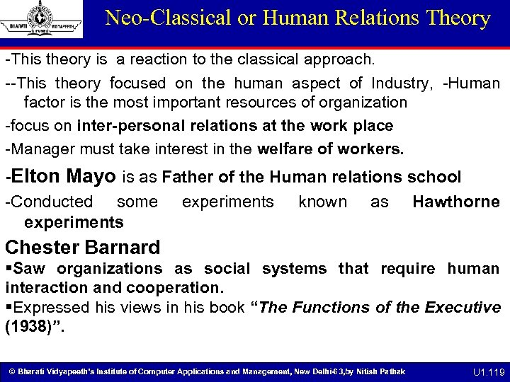 Neo-Classical or Human Relations Theory -This theory is a reaction to the classical approach.