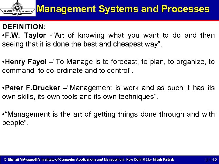 """Management Systems and Processes DEFINITION: • F. W. Taylor -""""Art of knowing what you"""
