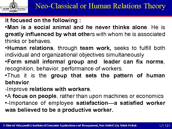 Neo-Classical or Human Relations Theory it focused on the following : • Man is