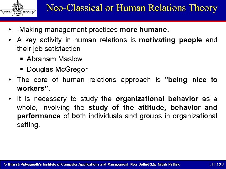 Neo-Classical or Human Relations Theory • -Making management practices more humane. • A key