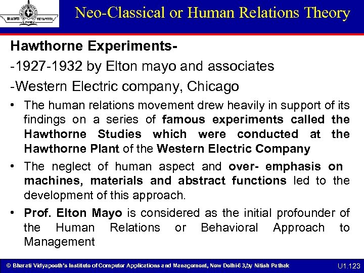 Neo-Classical or Human Relations Theory Hawthorne Experiments-1927 -1932 by Elton mayo and associates -Western