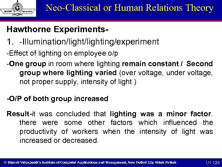 Neo-Classical or Human Relations Theory Hawthorne Experiments 1. -Illumination/lighting/experiment -Effect of lighting on employee