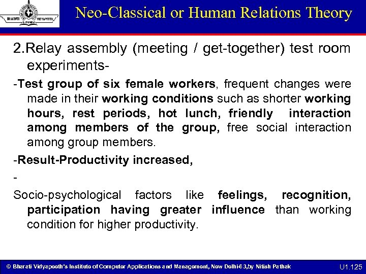 Neo-Classical or Human Relations Theory 2. Relay assembly (meeting / get-together) test room experiments-Test