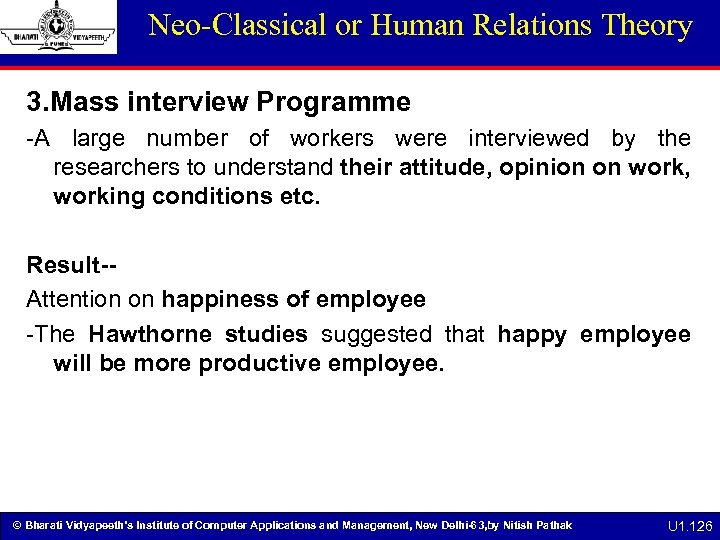 Neo-Classical or Human Relations Theory 3. Mass interview Programme -A large number of workers