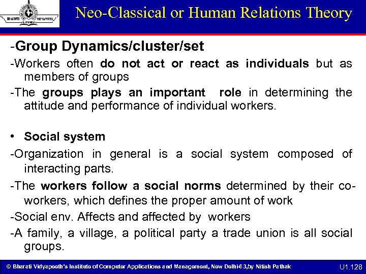 Neo-Classical or Human Relations Theory -Group Dynamics/cluster/set -Workers often do not act or react