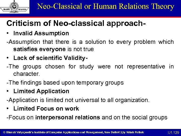 Neo-Classical or Human Relations Theory Criticism of Neo-classical approach • Invalid Assumption -Assumption that
