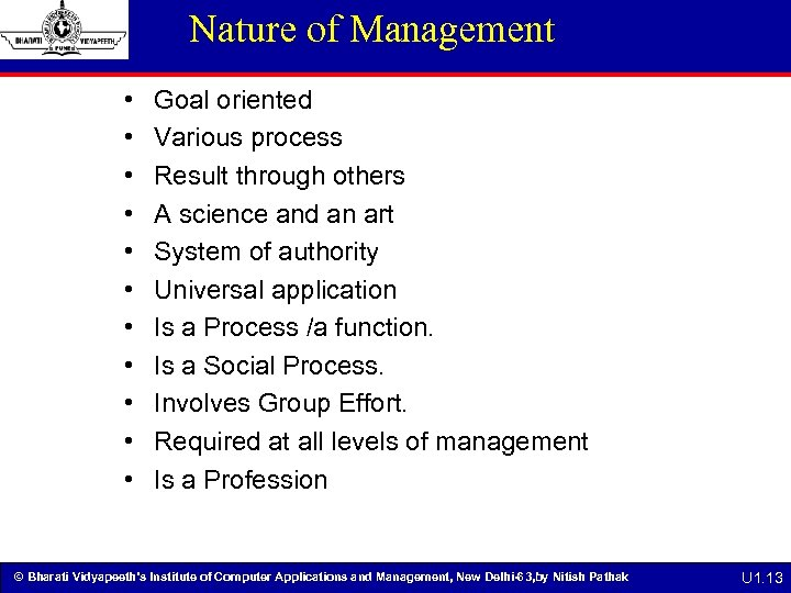 Nature of Management • • • Goal oriented Various process Result through others A