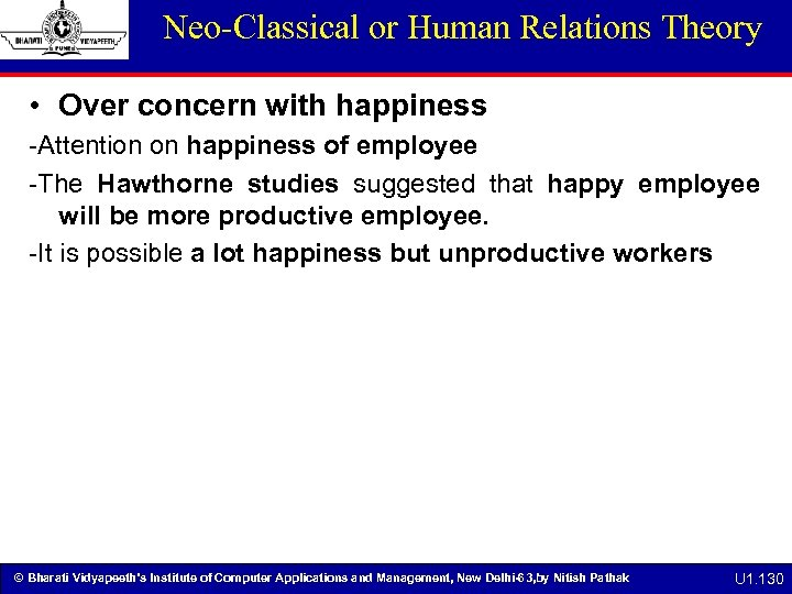 Neo-Classical or Human Relations Theory • Over concern with happiness -Attention on happiness of