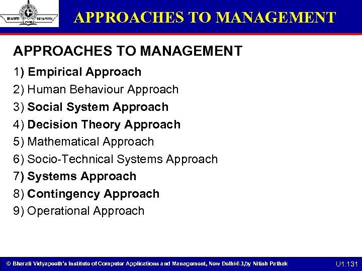 APPROACHES TO MANAGEMENT 1) Empirical Approach 2) Human Behaviour Approach 3) Social System Approach