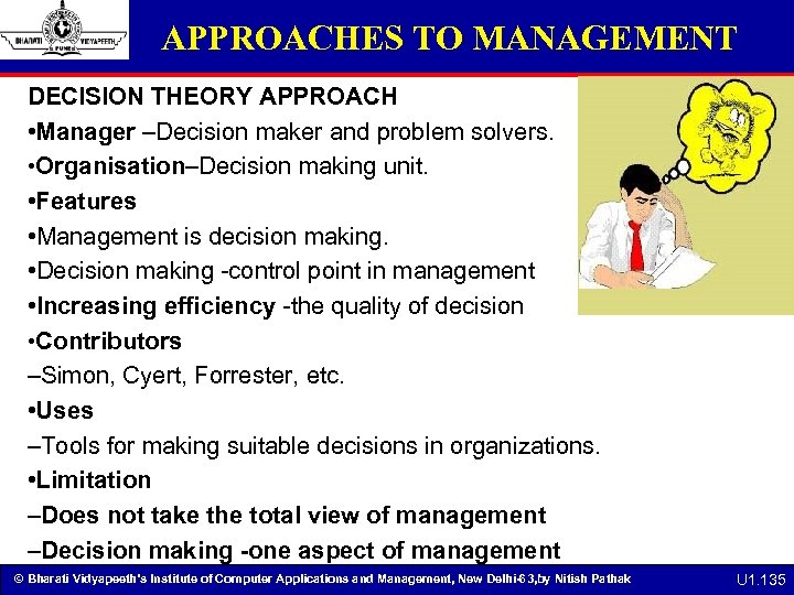 APPROACHES TO MANAGEMENT DECISION THEORY APPROACH • Manager –Decision maker and problem solvers. •