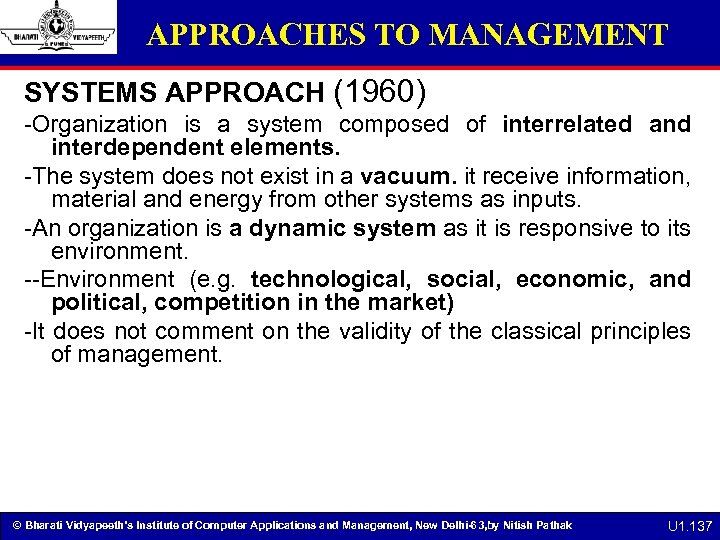 APPROACHES TO MANAGEMENT SYSTEMS APPROACH (1960) -Organization is a system composed of interrelated and