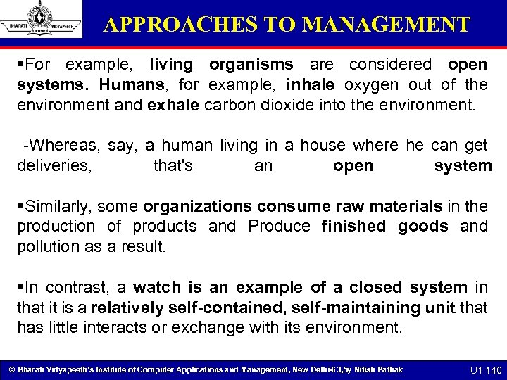 APPROACHES TO MANAGEMENT §For example, living organisms are considered open systems. Humans, for example,