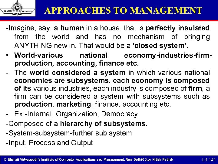 APPROACHES TO MANAGEMENT -Imagine, say, a human in a house, that is perfectly insulated