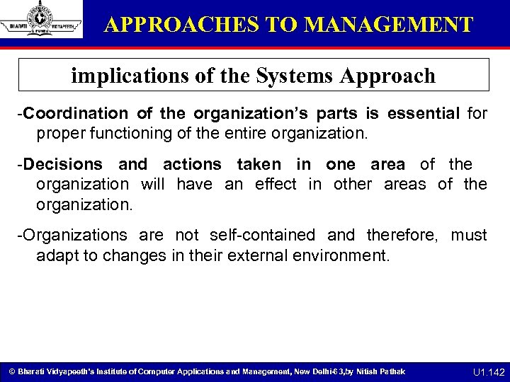APPROACHES TO MANAGEMENT implications of the Systems Approach -Coordination of the organization's parts is