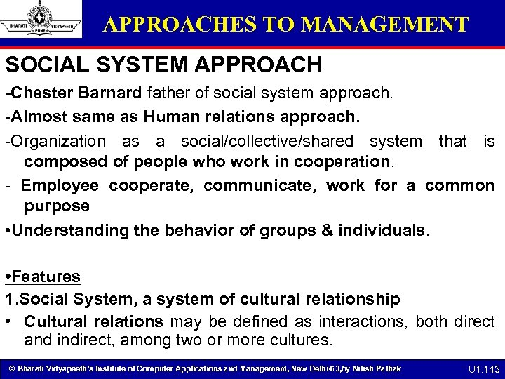 APPROACHES TO MANAGEMENT SOCIAL SYSTEM APPROACH -Chester Barnard father of social system approach. -Almost