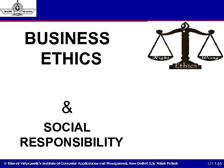 BUSINESS ETHICS & SOCIAL RESPONSIBILITY © Bharati Vidyapeeth's Institute of Computer Applications and Management,