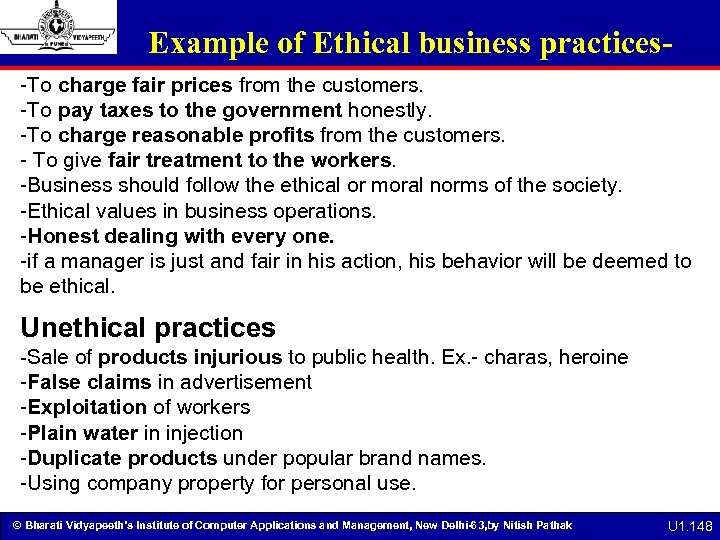 Example of Ethical business practices-To charge fair prices from the customers. -To pay taxes